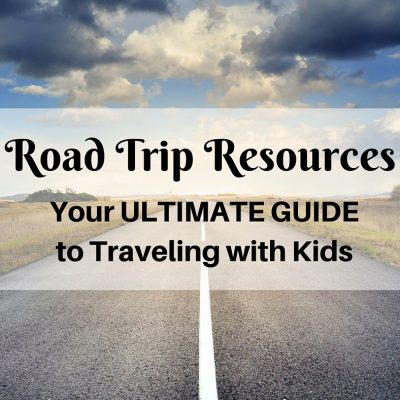 Road Trip Resources: Traveling with Kids