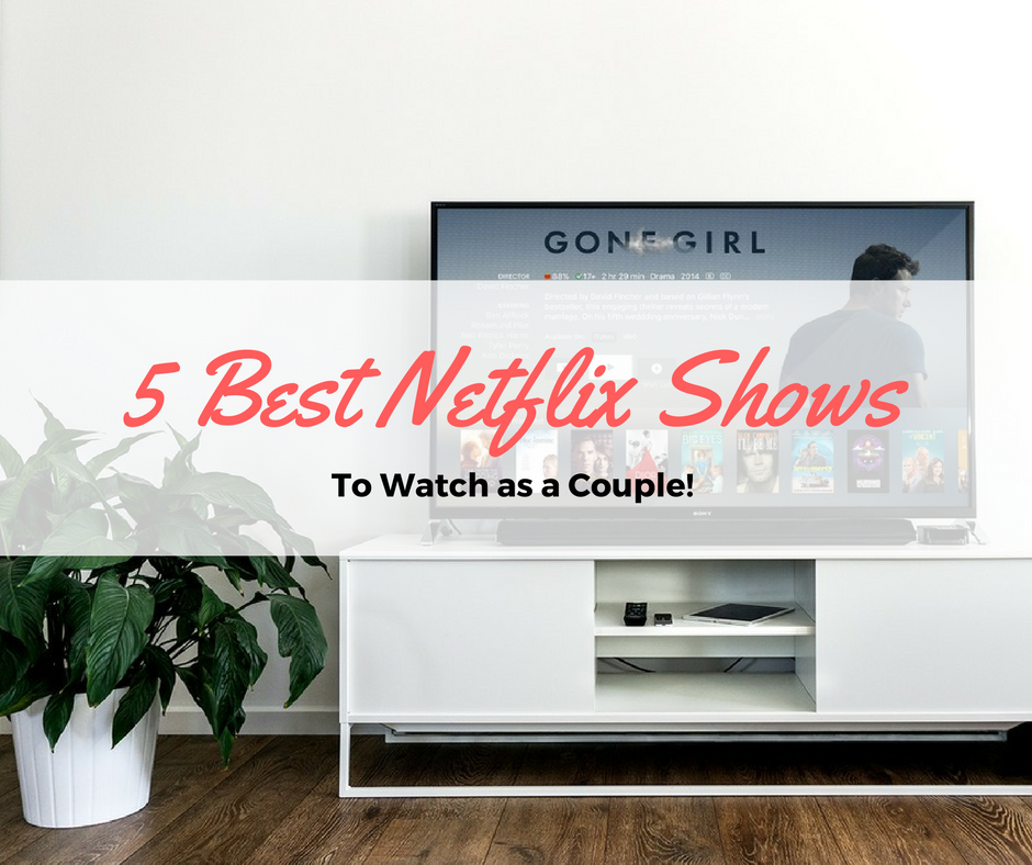 Netflix shows you'll want to binge-watch immediately! 5 Netflix shows to watch as a couple for your next date night in. A little something for everyone.